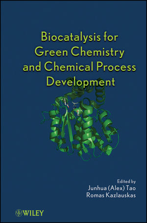 Biocatalysis for Green Chemistry and Chemical Process Development (1118028295) cover image