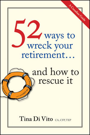 52 Ways to Wreck Your Retirement: ...And How to Rescue It (1118076095) cover image