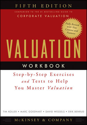 Valuation Workbook: Step-by-Step Exercises and Tests to Help You Master Valuation, 5th Edition (1118078195) cover image