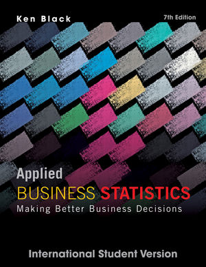 Applied Business Statistics: Making Better Business Decisions, 7th Edition International Student Version