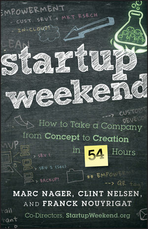 Book Cover Image for Startup Weekend: How to Take a Company From Concept to Creation in 54 Hours