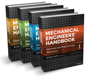 Mechanical Engineers' Handbook, 4 Volume Set, 4th Edition