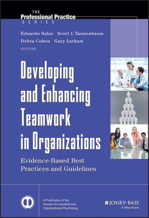 Developing and Enhancing Teamwork in Organizations: Evidence-based Best Practices and Guidelines (1118145895) cover image