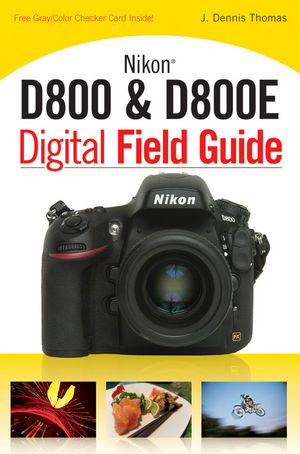 Nikon D800 & D800E Digital Field Guide (1118239695) cover image