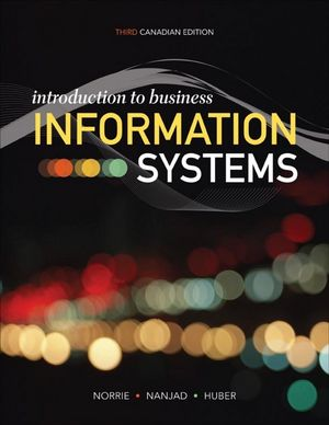 Introduction to Business Information Systems, 3rd Canadian Edition