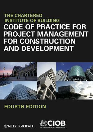 Code of Practice for Project Management for Construction and Development, 4th Edition (1118312295) cover image
