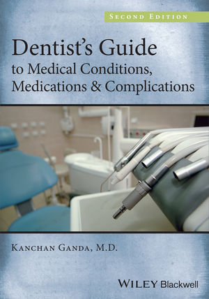 Dentist's Guide to Medical Conditions, Medications and Complications, 2nd Edition