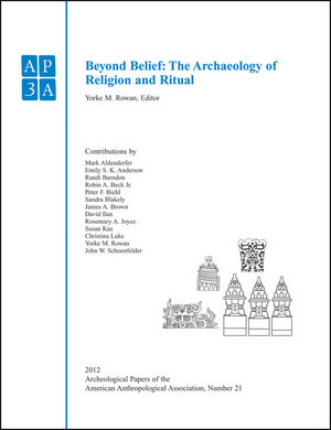 Beyond Belief: The Archaeology of Religion and Ritual (1118424395) cover image