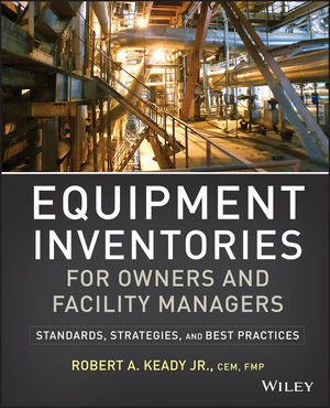 Equipment Inventories for Owners and Facility Managers: Standards, Strategies and Best Practices (1118555295) cover image