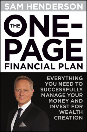 The One Page Financial Plan: Everything You Need to Successfully Manage Your Money and Invest for Wealth Creation (1118588495) cover image