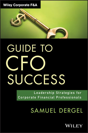 Book Cover Image for Guide to CFO Success: Leadership Strategies for Corporate Financial Professionals