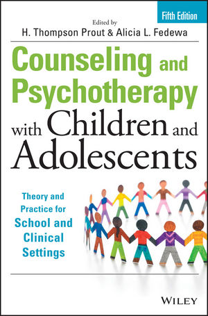Counseling and Psychotherapy with Children and Adolescents: Theory and Practice for School and Clinical Settings, 5th Edition (1118772695) cover image