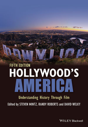 Hollywood's America: Understanding History Through Film, 5th Edition