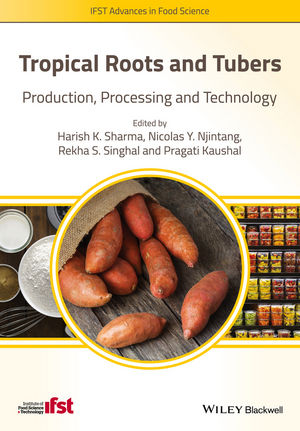 Tropical Roots and Tubers: Production, Processing and Technology (1118992695) cover image