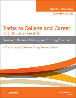English Language Arts, Grade 8 Module 4: Research, Decision Making, and Forming Positions, Teacher Guide