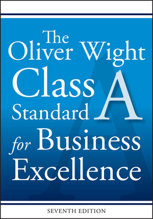 The Oliver Wight Class A Standard for Business Excellence, 7th Edition (1119404495) cover image