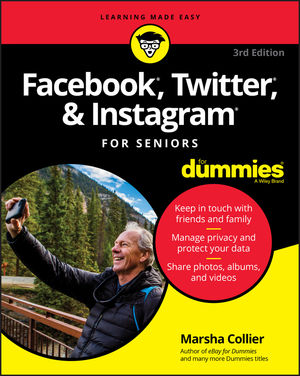 Facebook, Twitter, and Instagram For Seniors For Dummies, 3rd Edition