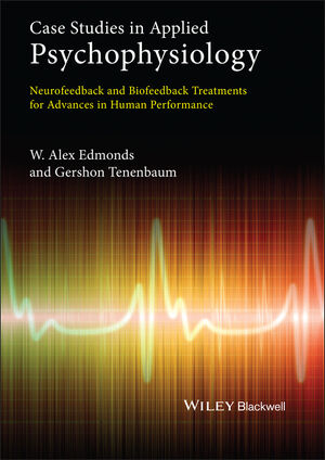 Case Studies in Applied Psychophysiology: Neurofeedback and Biofeedback Treatments for Advances in Human Performance (1119954495) cover image