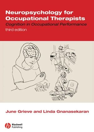 Neuropsychology for Occupational Therapists: Cognition in Occupational Performance, 3rd Edition (1405136995) cover image