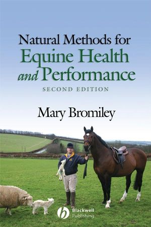 Natural Methods for Equine Health and Performance, 2nd Edition (1405179295) cover image