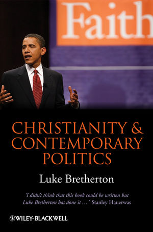 Christianity and Contemporary Politics: The Conditions and Possibilities of Faithful Witness (1405199695) cover image