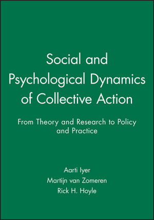 Social and Psychological Dynamics of Collective Action: From Theory and Research to Policy and Practice (1444334395) cover image