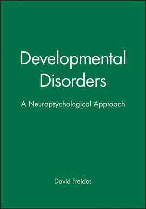 Developmental Disorders: A Neuropsychological Approach