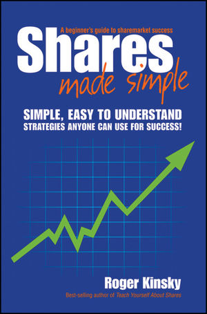 Shares Made Simple: A Beginner's Guide to Sharemarket Success