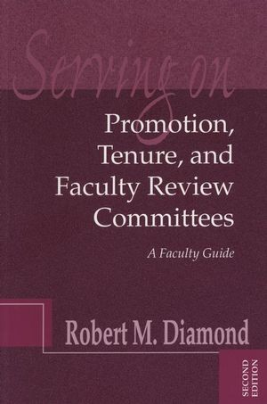 Serving on Promotion, Tenure, and Faculty Review Committees: A Faculty Guide, 2nd Edition