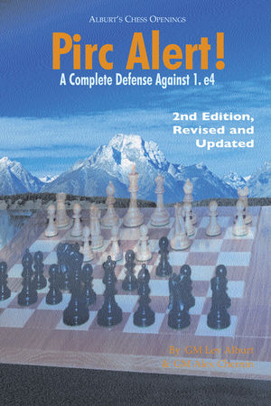 Pirc Alert!: A Complete Defense Against 1. e4, 2nd Edition, Revised and Updated