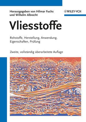 Vliesstoffe: Rohstoffe, Herstellung, Anwendung, Eigenschaften, Prüfung, 2nd Edition