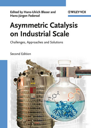 Asymmetric Catalysis on Industrial Scale: Challenges, Approaches and Solutions, 2nd Edition (3527324895) cover image