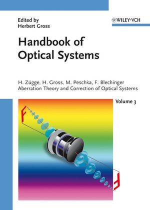 Handbook of Optical Systems, Volume 3, Aberration Theory and Correction of Optical Systems (3527403795) cover image