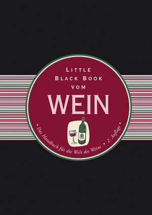 Little Black Book vom Wein: Das Handbuch für die Welt des Weins, 2. Auflage