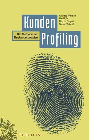KundenProfiling: Die Methode zur Neukundenakquise