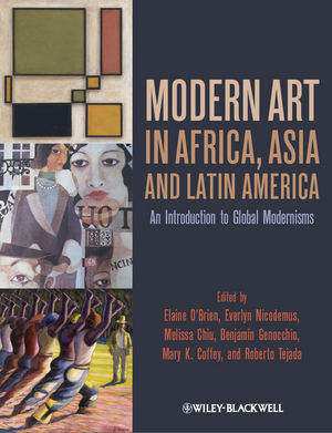 Modern Art in Africa, Asia and Latin America: An Introduction to Global Modernisms (EHEP002795) cover image