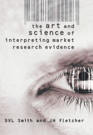 The Art & Science of Interpreting Market Research Evidence (0470020296) cover image