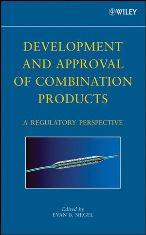 Development and Approval of Combination Products: A Regulatory Perspective (0470371196) cover image