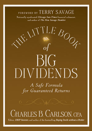 The Little Book of Big Dividends: A Safe Formula for Guaranteed Returns (0470567996) cover image