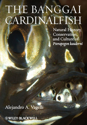 The Banggai Cardinalfish: Natural History, Conservation, and Culture of Pterapogon kauderni (0470654996) cover image