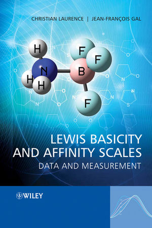 Lewis Basicity and Affinity Scales: Data and Measurement (0470681896) cover image