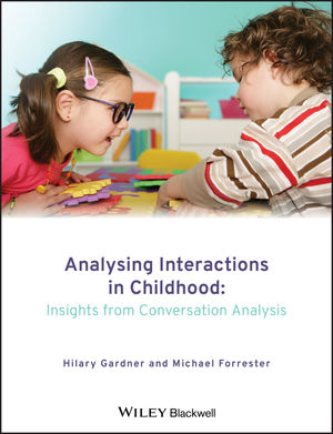 Analysing Interactions in Childhood: Insights from Conversation Analysis (0470687096) cover image