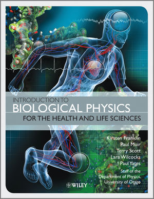 Introduction to Biological Physics for the Health and Life Sciences (0470711396) cover image