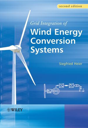 Grid Integration of Wind Energy Conversion Systems, 2nd Edition (0470868996) cover image