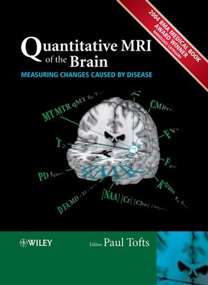 Quantitative MRI of the Brain: Measuring Changes Caused by Disease  (0470869496) cover image