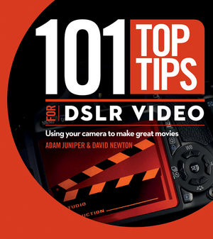 101 Top Tips for DSLR Video: Using Your Camera to Make Great Movies (0470903996) cover image