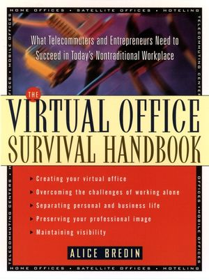 The Virtual Office Survival Handbook: What Telecommuters and Entrepreneurs Need to Succeed in Today's Nontraditional Workplace