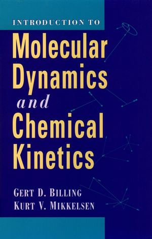 Introduction to Molecular Dynamics and Chemical Kinetics (0471127396) cover image