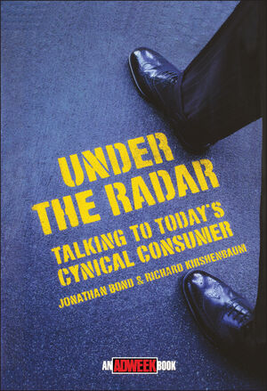 Under the Radar: [Talking to Today's Cynical Consumer] (0471174696) cover image