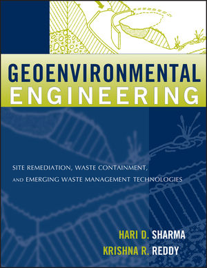 Geoenvironmental Engineering: Site Remediation, Waste Containment, and Emerging Waste Management Technologies (0471215996) cover image